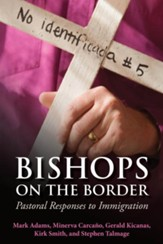 Bishops on the Border: Pastoral Responses to Immigration - eBook