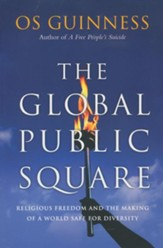 The Global Public Square: Religious Freedom and the Making of a World Safe for Diversity - eBook