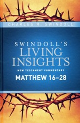 Insights on Matthew 16-28, Part 2