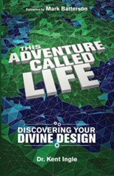 This Adventure Called Life: Discovering Your Divine Design - eBook