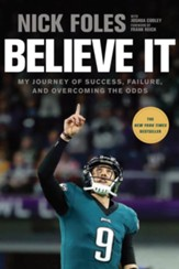 Believe It: My Journey of Success, Failure, and Overcoming the Odds, softcover