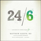 24/6: A Prescription for a Healthier, Happier Life - unabridged audiobook on MP3-CD