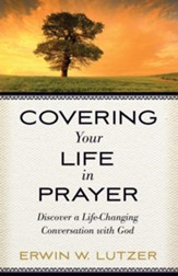 Covering Your Life in Prayer: Discover a Life-Changing Conversation with God - eBook