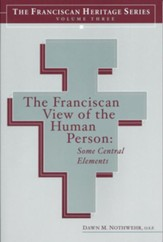 The Franciscan View of the Human Person: Some Central Elements - eBook
