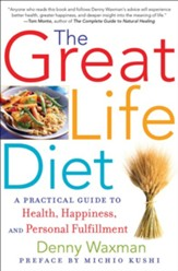 The Great Life Diet: A Practical Guide to Health, Happiness, and Fulfillment - eBook