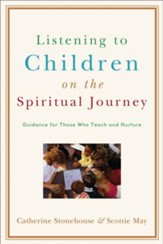 Listening to Children on the Spiritual Journey: Guidance for Those Who Teach and Nurture - eBook