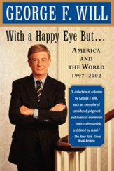 With a Happy Eye But: America and the World, 1997-2002