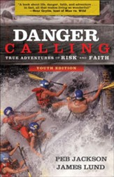 Danger Calling, Youth Edition: True Adventures of Risk and Faith - eBook