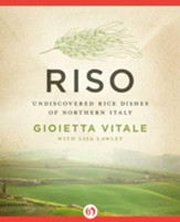 Riso: Undiscovered Rice Dishes of Northern Italy - eBook