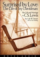 Surprised by Love: Joy Davidman Her Life and Marriage to C.S. Lewis - Audiobook on MP3 CD-ROM