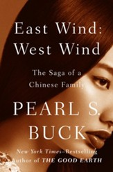 East Wind: West Wind: The Saga of a Chinese Family - eBook