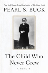 The Child Who Never Grew: A Memoir - eBook
