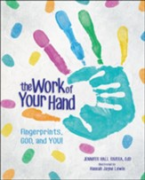 The Work of Your Hand: Fingerprints, God and You!