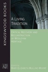 A Living Tradition: Critical Recovery and Reconstruction of Wesleyan Heritage - eBook