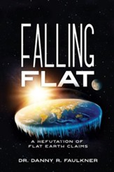 Falling Flat: A Scientific Refutation of Flat Earth  Claims