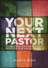 Your Next Pastor: Guidelines for Finding God's Person for Your Church / Digital original - eBook