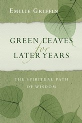 Green Leaves for Later Years: The Spiritual Path of Wisdom - eBook