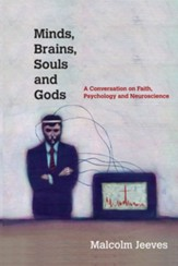 Minds, Brains, Souls and Gods: A Conversation on Faith, Psychology and Neuroscience - eBook