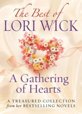 The Best of Lori Wick...A Gathering of Hearts: A Treasured Collection from Her Bestselling Novels - eBook