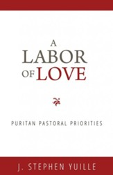 A Labor of Love: Puritan Pastoral Priorities - eBook