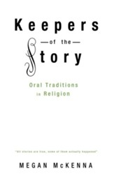 Keepers of the Story: Oral Traditions in Religion - eBook