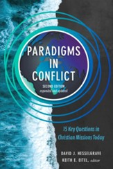 Paradigms in Conflict, 2nd ed.: 15 Key Questions in Christian Missions Today