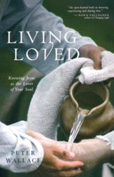 Living Loved: Knowing Jesus as the Lover of Your Soul - eBook