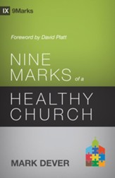 Nine Marks of a Healthy Church (3rd Edition) - eBook