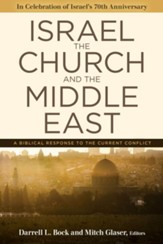 Israel, the Church, and the Middle East: A Biblical Response to the Current Conflict