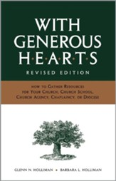 With Generous Hearts, Revised Edition: How to Gather Resources for Your Church, Church School, Church Agency, Chaplaincy, or Diocese - eBook
