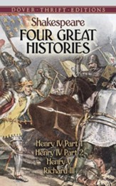 Four Great Histories; Henry IV Part  1, Henry IV Part 2, Henry V, and Richard III