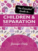 The Essential Guide to Children and Separation - eBook
