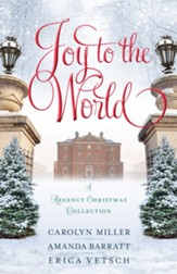 Joy to the World: A Regency Christmas Collection