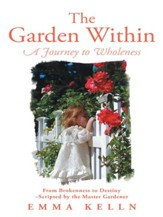 The Garden Within: A Journey to Wholeness - eBook