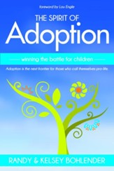 The Spirit of Adoption: Winning the Battle for the Children - eBook