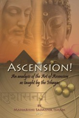 Ascension!: An Analysis of the Art of Ascension as Taught by the Ishayas - eBook