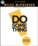 Do Something: Make Your Life Count - Unabridged Audiobook on CD