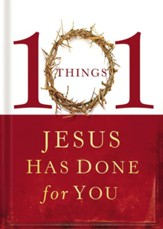 101 Things Jesus Has Done for You - eBook