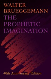 The Prophetic Imagination: 40th Anniversary Edition