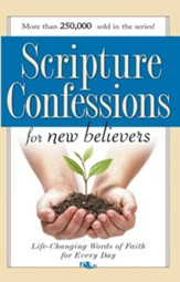 Scripture Confessions for New Believers: Life-Changing Words of Faith for Every Day - eBook
