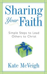 Sharing Your Faith: Simple Steps to Lead Others to Christ - eBook