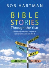 Bible Stories through the Year: Lectionary readings for Year A, retold for maximum effect - eBook