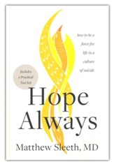 Hope Always: How to be a Force for Life in a Culture of Suicide