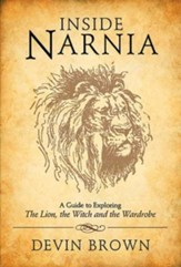 Inside Narnia: A Guide to Exploring The Lion, the Witch and the Wardrobe - eBook