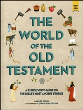 The World of the Old Testament: A Curious Kid's Guide to the Bible's Most Ancient Stories