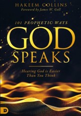 101 Prophetic Ways God Speaks: Hearing God is Easier than You Think