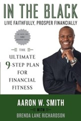 In The Black: Live Faithfully, Prosper Financially: The Ultimate 9-Step Plan for African Americans to Retire Rich!