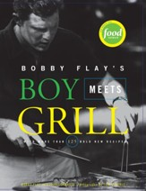 Bobby Flay's Boy Meets Grill: With More Than 125 Bold New Recipes - eBook