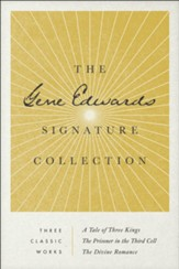 The Gene Edwards Signature Collection, 3 Books in One