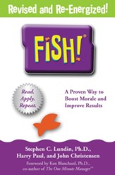 Fish!: A Remarkable Way to Boost Morale and Improve Results - eBook
